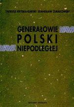 Generałowie Polski Niepodległej