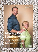 Mikołaj Rey i Janina Molek.  40 przepisów Królowej Fasoli