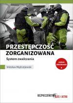 Przestępczość zorganizowana. System zwalczania. Wydanie zaktualizowane
