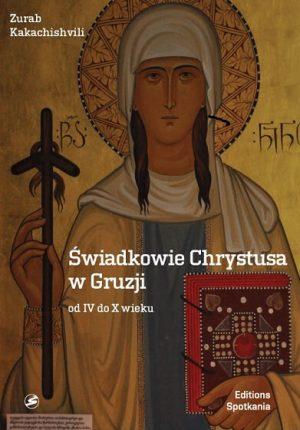 Świadkowie Chrystusa w Gruzji od IV do X wieku