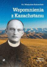 Wspomnienia z Kazachstanu (oprawa miękka)